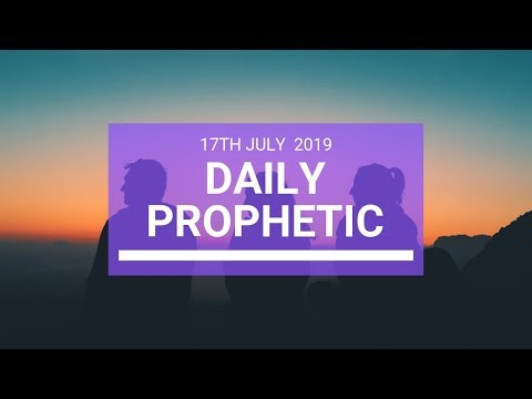 Daily Prophetic 17 July Word 3