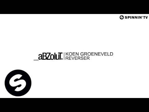 Koen Groeneveld - Reverser (OUT NOW) - UCpDJl2EmP7Oh90Vylx0dZtA