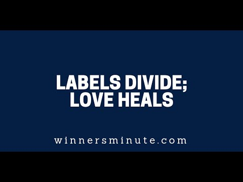 Labels Divide; Love Heals  The Winner's Minute With Mac Hammond