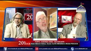 Agenda 2030   Global Control I Mohsin Abbas I Clive Menzies I Musa Pidcock I 04 August 2019