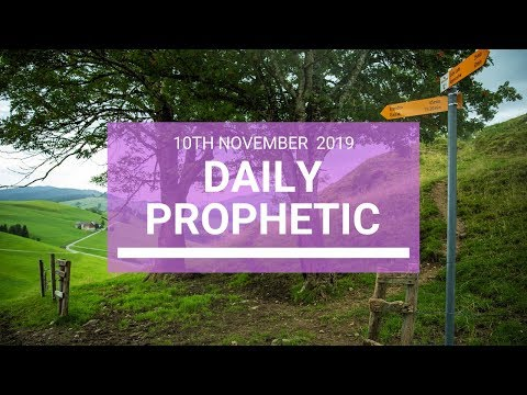 Daily Prophetic 10 November Word 4