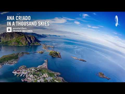Ana Criado - In a Thousand Skies (Extended Mix) Amsterdam Trance - UCsoHXOnM64WwLccxTgwQ-KQ