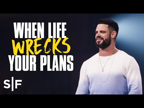 When Life Wrecks Your Plans  Steven Furtick