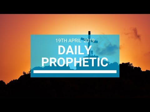 Daily Prophetic 19 April 2019   Good Friday
