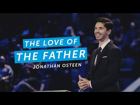 The Love Of The Father  Jonathan Osteen