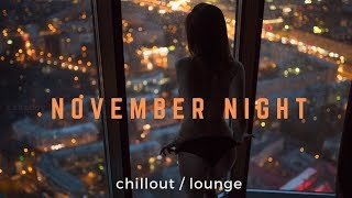 November Night - Chillout / Lounge music! - bayramjazz , Pop