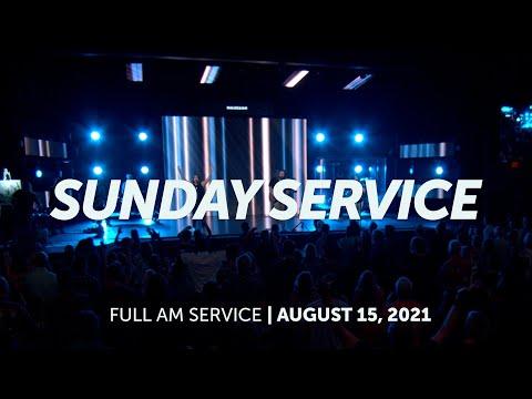 August 15, 2021  Sunday AM Service  Bethel Church