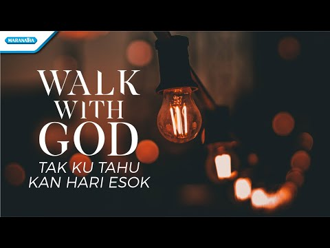 Walk With God - Tak Ku Tahu Kan Hari Esok - Victror Retraubun (with lyric)