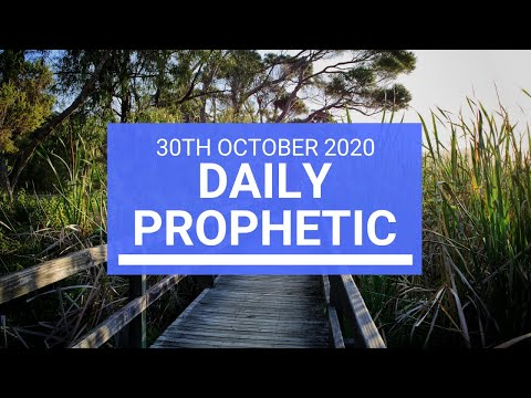 Daily Prophetic 30 October 2020 6 of 9 Daily Prophetic Word