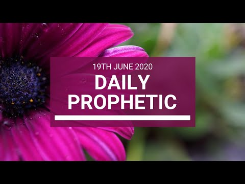 Daily Prophetic 19 June 2020 2 of 7