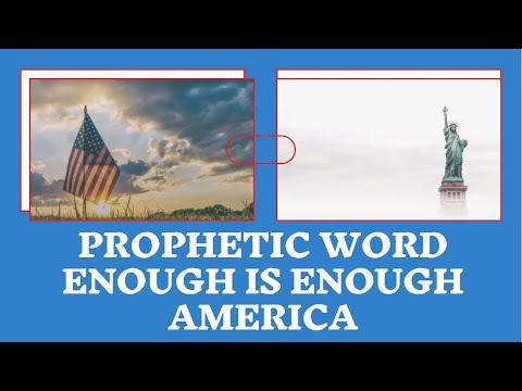 Prophetic Word - Enough is Enough America