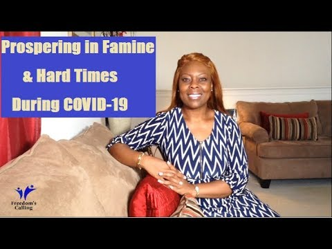 Prospering in Famine & Hard Times During COVID-19