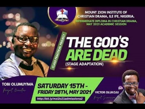 THE GOD'S ARE DEAD  THEATRICAL PRODUCTION  BY NEHEMIAH  MZI and ACU