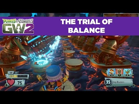 Trial of Balance  | Plants vs. Zombies Garden Warfare 2 | Live From PopCap