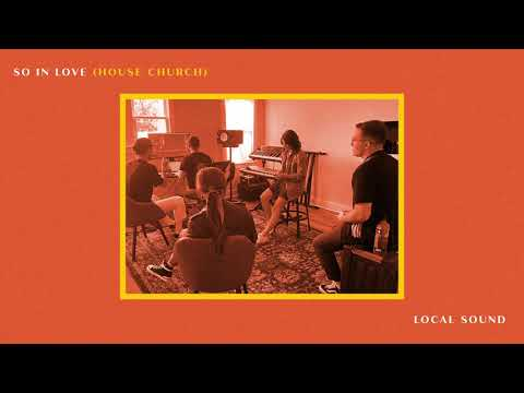 So In Love (House Church) - Local Sound [ Official Audio]