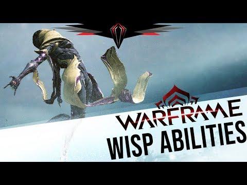 Warframe: WISP'S ABILITIES - Impressions and Concerns - VidVui