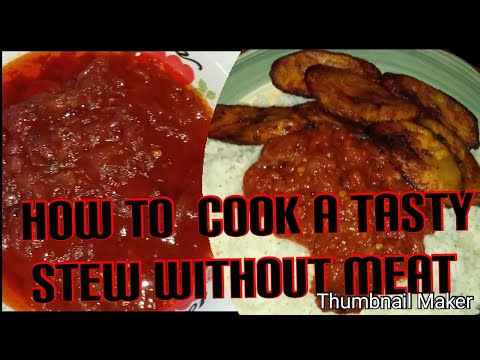 HOW TO COOK STEW WITHOUT MEAT IN NIGERIA ECONOMY