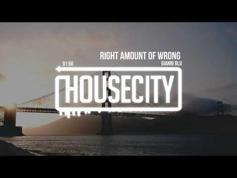 Gianni Blu  - Right Amount of Wrong - UCTc3vxWltlHLaxZc3e56IJg