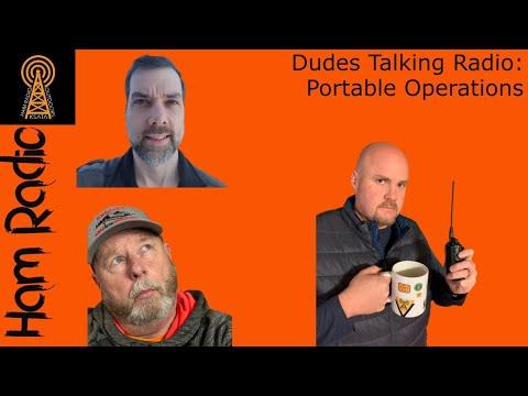 Dudes Talking Ham Radio: Portable Operations