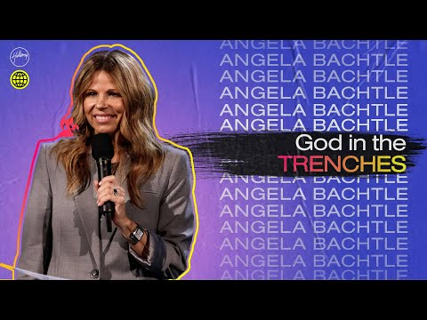 God in the Trenches  Angela Bachtle  Hillsong Church Online