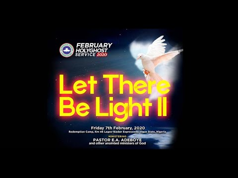 RCCG FEBRUARY 2020 HOLY GHOST SERVICE - LET THERE BE LIGHT 2