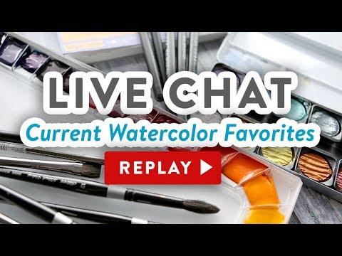 CURRENT WATERCOLOR FAVORITES – Quick Live Chat
