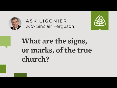 What are the signs, or marks, of the true church?