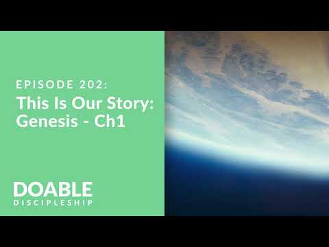 Episode 202: This Is Our Story - Genesis, Chapter 1