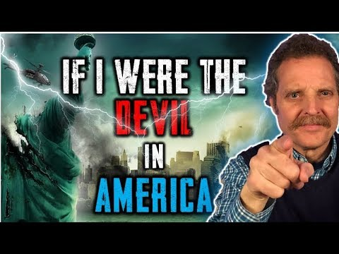 10 Things I Would Do If I Were the Devil in America!