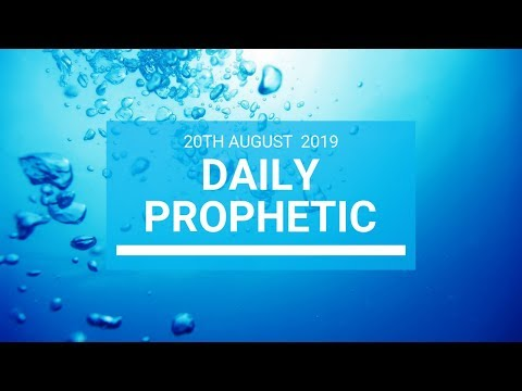 Daily prophetic 20 August 2019  Word 1