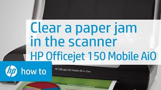 Clearing A Paper Jam From The Scanner Hp Officejet 150 Mobile All In One Printer Hp Youtube