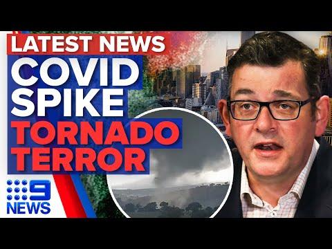 Huge spike in Victoria COVID-19 cases, Tornado hits regional NSW | 9 News Australia