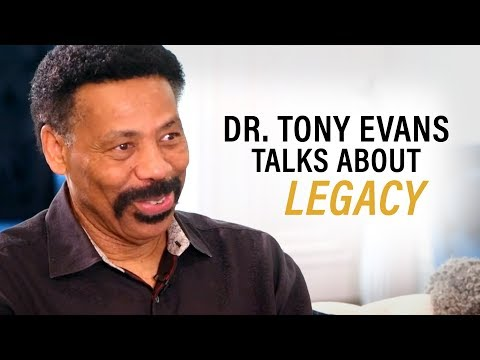 An Interview with Dr. Tony Evans on Legacy