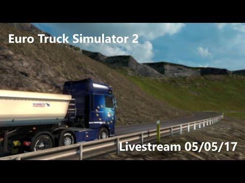 Euro Truck Simulator 2 (Livestream 05/05/17)