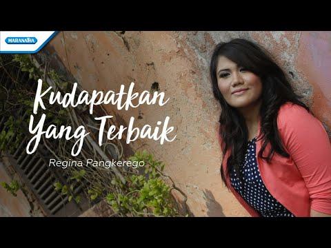 Kudapatkan Yang Terbaik - Regina Pangkerego (with lyric)
