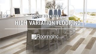 High Variation Flooring Install