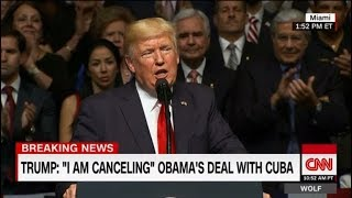 Trump imposes Cuba embargo and sanctions by canceling Obama deal
