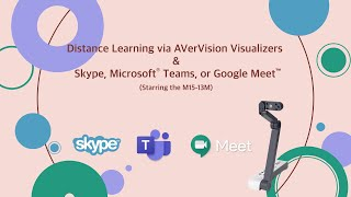 Distance Learning via AVerVision Visualisers & Skype, Microsoft® Teams, or Google Meet™