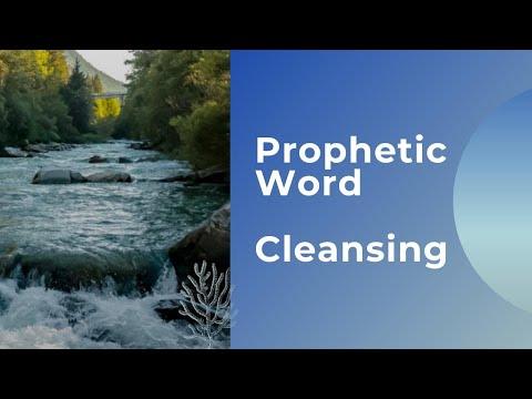 Prophetic Word - Cleansing