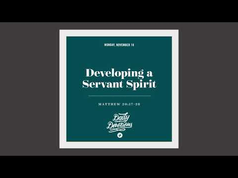 Developing a Servant Spirit - Daily Devotion