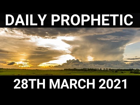 Daily Prophetic 28 March 2021 7 of 8