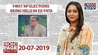 Front Page | 20-July-2019 | First KP elections being held in ex-FATA