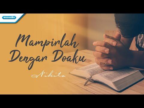 Mampirlah Dengar Doaku - Nikita (with lyric)