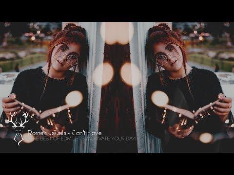 Romen Jewels - Can't Have [ Dance & EDM ]  - UCUavX64J9s6JSTOZHr7nPXA