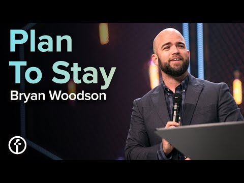 Plan To Stay  Pastor Bryan Woodson