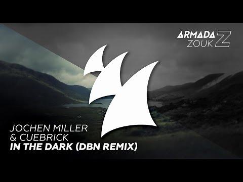 Jochen Miller & Cuebrick - In The Dark (DBN Remix) - UCGZXYc32ri4D0gSLPf2pZXQ