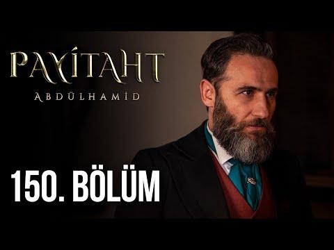 Payitaht Abdülhamid 150. Bölüm