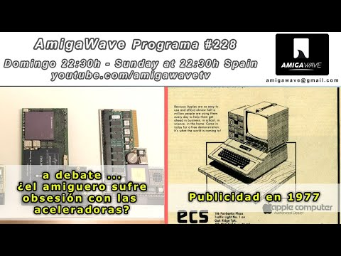 AmigaWave #228. Noticias, publicidad informática en 1977 y la obsesión amiguera de la aceleradora.