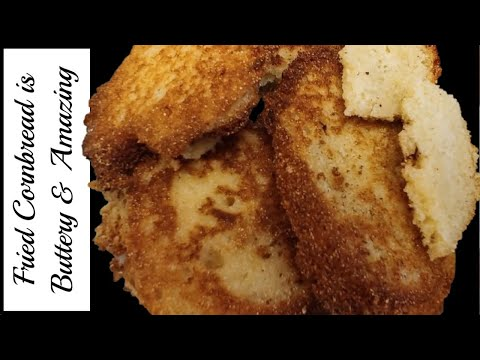 How I Make Fried Cornbread , Best Old Fashioned Southern Cooking Recipes