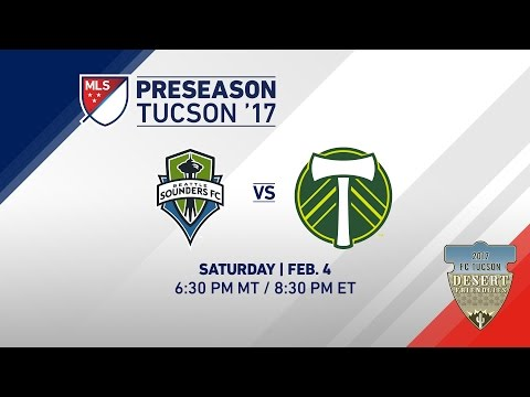 Seattle Sounders vs Portland Timbers | Desert Friendlies 2017 | LIVE